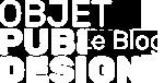 Blog Objet Pub Design